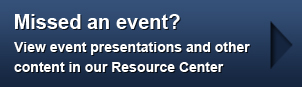 Missed an event? View event presentations in our Resource Center!